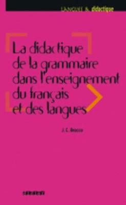Langues ET Didatctique: Didactique De LA Grammaire Dans L'Enseignement Du Francais ET Langues (Paperback)