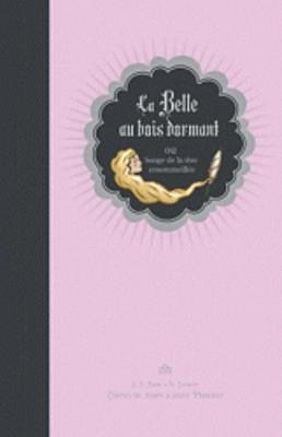 La Belle Au Bois Dormant Ou Songe De La Vive Ensommeillee (Hardback)