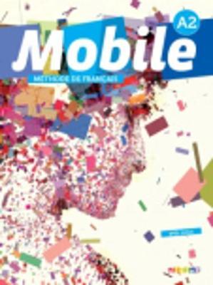 Mobile: Livre de l'eleve A2 + CD + DVD-Rom