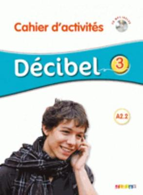 Decibel: Cahier d'activites A2.2 + CD MP3