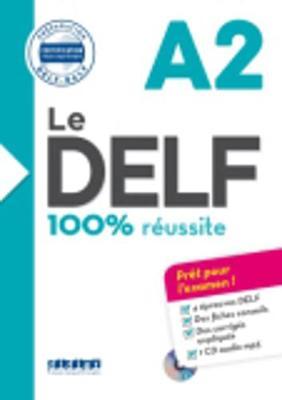 Le DELF 100% reussite: Livre A2 & CD MP3