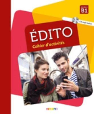 Edito (nouvelle edition): Cahier d'exercices B1 + CD