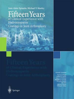 Fifteen Years of Clinical Experience with Hydroxyapatite Coatings in Joint Arthroplasty (Paperback)