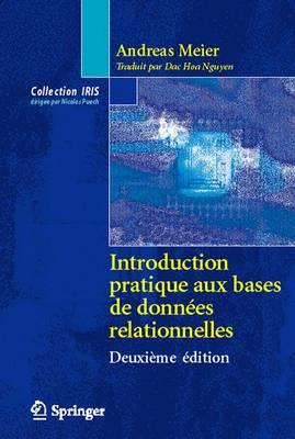 Introduction Pratique aux Bases de Donnees Relationnelles - Collection IRIS (Hardback)