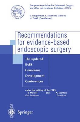 Recommendations for evidence-based endoscopic surgery: The updated EAES consensus development conferences (Paperback)