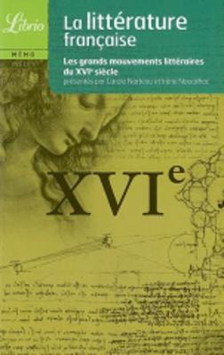 La litterature francaise du XVIe siecle (Paperback)