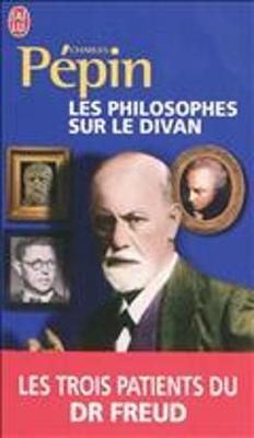 Les Philosophes Sur Le Divan: Les Trois Patients Du Dr Freud (Paperback)
