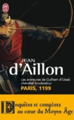 Les aventures de Guilhem d'Ussel, chevalier troubadour 2/Paris, 1199