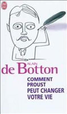 Comment Proust Peut Changer Votre Vie (Paperback)
