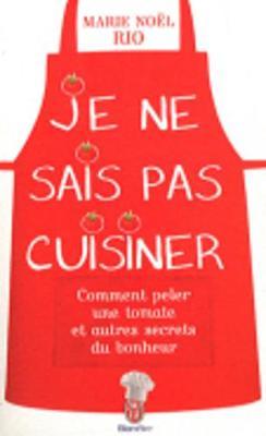 Je NE Sais Cuisiner (Paperback)