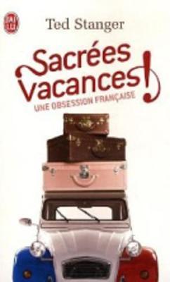 Sacrees Vacances ! Une Obsession Francaise (Paperback)
