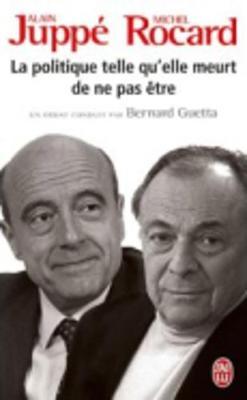 La Politique Telle Qu'Elle Meurt De NE Pas Etre (Paperback)