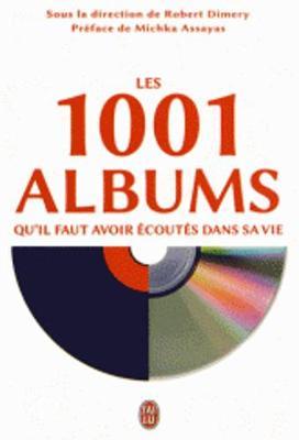 Les 1001 Albums Qu'Il Faut Avoir Ecoutes Dans SA Vie (Paperback)