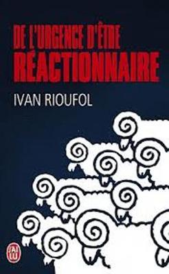 De L'Urgence D'Etre Reactionnaire (Paperback)