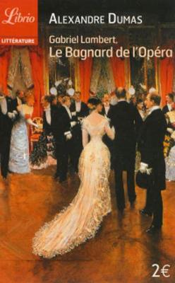 Gabriel Lambert, Le Bagnard de l'opera (Paperback)