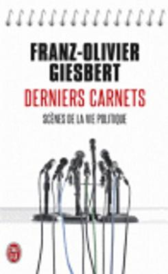 Derniers Carnets: Scenes De LA Vie Politique (Paperback)