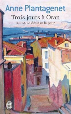 Trois jours a Oran suivi de Le desir et la peur (Paperback)
