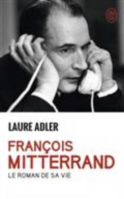 Francois Mitterrand: le roman de sa vie (Paperback)