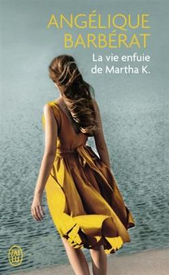 La vie enfuie de Martha K (Paperback)