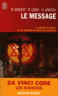 Le Message/LA Lignee De Jesus ET Le Devenir De Notre Civilisation (Paperback)