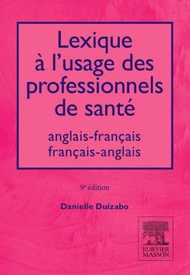 Lexique a l'usage des professionls de sante Anglais-Francais-Fr-A (Paperback)