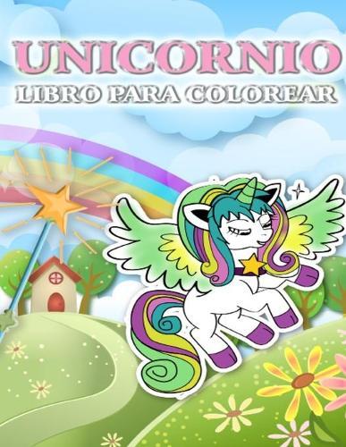 Libro de colorear de unicornio: Lindo libro para colorear de unicornio para ninos de 4 a 8 anos, ninos y ninas - Coloring Books for Kids (Paperback)