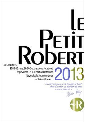 Le Petit Robert De La Langue Francaise 2013 - Library Size Edition (Hardback)