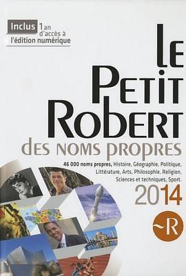 Le Petit Robert Noms Propres 2014 - Desk Edn (Encyclopedia) 2014 (Hardback)