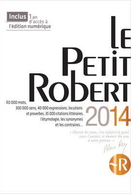 Le Petit Robert Langue Francaise 2014 - Library Edn (Dictionary) 2014 (Hardback)
