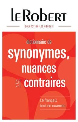 Collection Les Usuels - Robert: Dictionnaire Des Synonymes, Des Nuances Et Con
