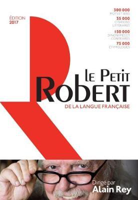 Le Petit Robert 2017 - Le Petit Robert Dictionnaires (Hardback)