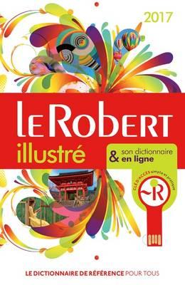 LE Robert Illustre Et Son Dictionnaire Internet 2017 with Internet Connector (Dixel) (Hardback)