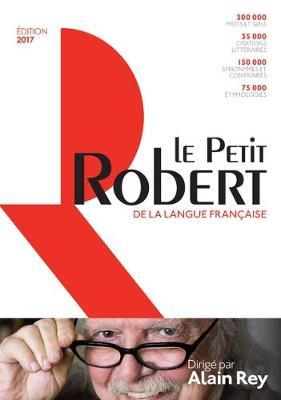 LE Petit Robert De La Langue Francaise 2017 : Library Edition (Hardback)