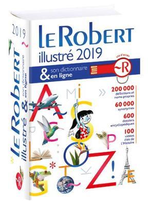 Le robert illustre 2019 & son dictionnaire en ligne 2019: French Dictionary and encyclopedia (Hardback)