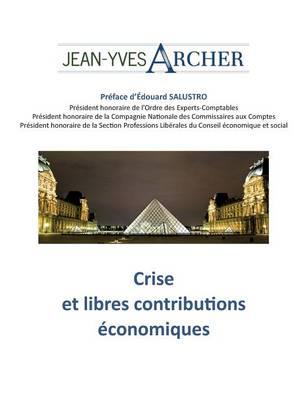 Crise Et Libres Contributions Economiques (Paperback)