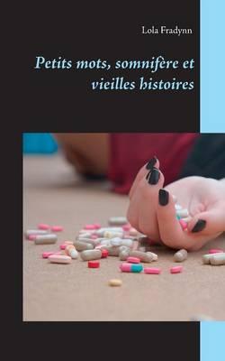 Petits Mots, Somnifere Et Vieilles Histoires. (Paperback)