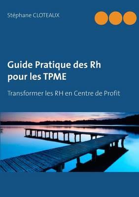 Guide Pratique Des Rh Pour Les Tpme (Paperback)