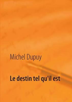 Le Destin Tel Qu'il Est (Paperback)