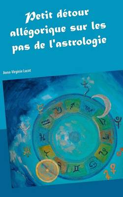 Petit Detour Allegorique Sur Les Pas de L'Astrologie (Paperback)