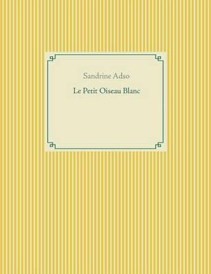 Le Petit Oiseau Blanc (Paperback)