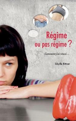 Regime Ou Pas Regime ? (Paperback)