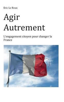 Agir Autrement (Paperback)