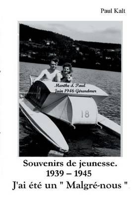 Souvenirs de Jeunesse 1939 - 1945 (Paperback)