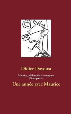 Maurice, Philosophe de Comptoir (2eme Partie) (Paperback)
