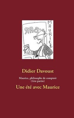 Maurice, philosophe de comptoir (1ere partie) (Paperback)