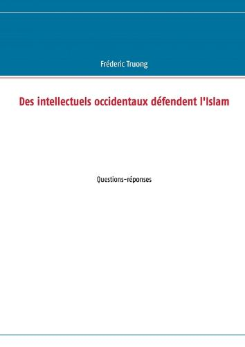 Des Intellectuels Occidentaux Defendent L'Islam (Paperback)
