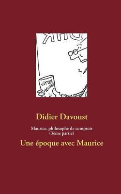Maurice, Philosophe de Comptoir (3eme Partie) (Paperback)