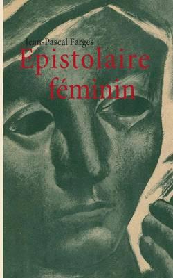 Epistolaire Feminin (Paperback)