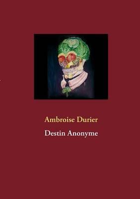 Destin Anonyme (Paperback)