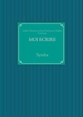 Moi Ecrire (Paperback)